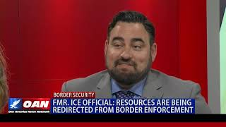 Former ICE Official: Resources are being redirected from border enforcement