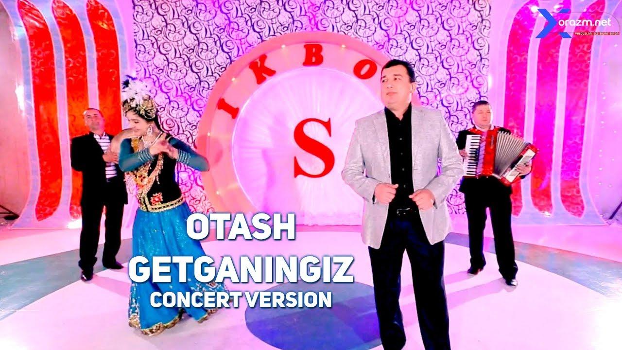 Otash - Getganingiz | Оташ - Гетганингиз (concert version)