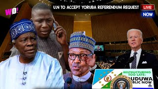 UN TO ACCEPT YORUBA NATION REFERENDUM REQUEST AS BUHARI 0PP0SES LIVE IN USA - ER0USE CLAH