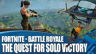Fortnite Battle Royale - The Quest For Solo Victory Royale