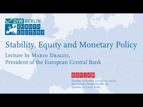 """Stability, Equity and Monetary Policy"" - DIW Europe Lecture by Mario Draghi"