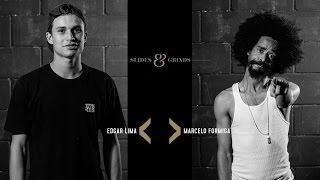 Slides & Grinds - Edgard Lima vs Marcelo Formiga