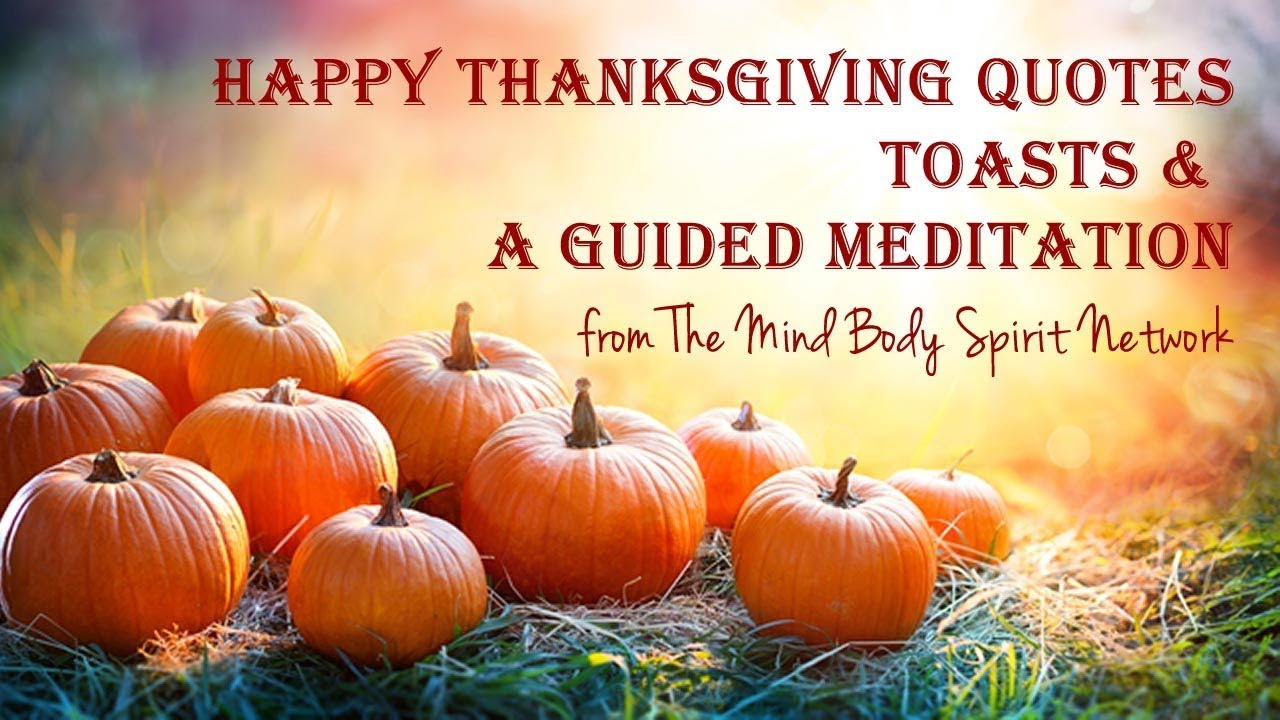 Thankgiving Quotes Toast Ideas A Guided Gratitiude Meditation