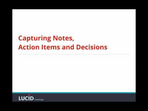 Capture meeting notes, action items and decisions