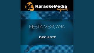 Fiesta Mexicana (Karaoke Version) (In The Style Of Jorge Negrete)