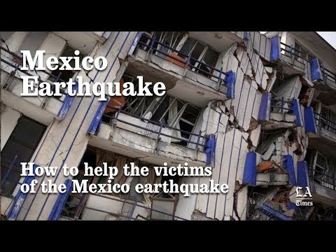 How To Help The Victims Of The Mexico Earthquake | Los Angeles Times