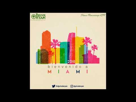 DJ Private Ryan - Bienvenido a Miami 2018 (2019 SOCA MIX)