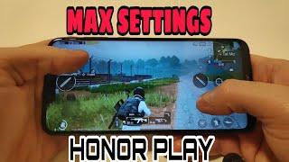 PUBG MOBILE Honor Play // MAX SETTINGS