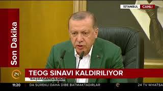 Erdoğan'dan TEOG açıklaması: MEB kontrolü altında liselerde yapılacak imtihanlarla...