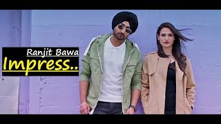 Ranjit Bawa | Impress | Punjabi Song | Desi Crew | Bunty Bains | Lyrics | Latest Punjabi Songs 2019