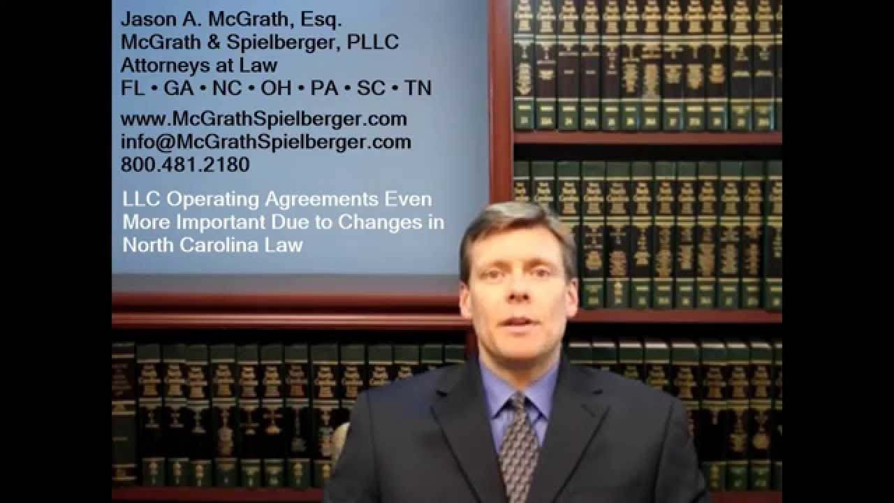 Nc Llc Operating Agreements Even More Important Due To Changes In