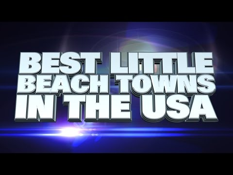 10 best little beach towns in the USA 2015