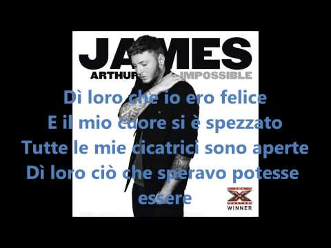 JAMES ARTHUR- IMPOSSIBLE TRADUZIONE (ITA)