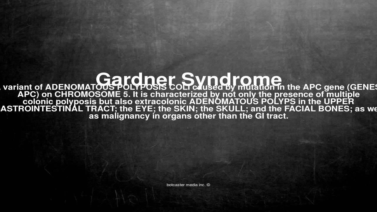 Medical vocabulary: What does Gardner Syndrome mean - YouTube