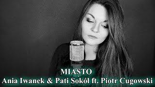 Ania Iwanek & Pati Sokół ft. Piotr Cugowski - Miasto - Cover by Annalena [ Miasto44 ]