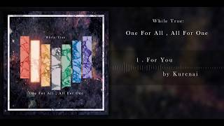 While True: - One For All , All For One (Official Audio)