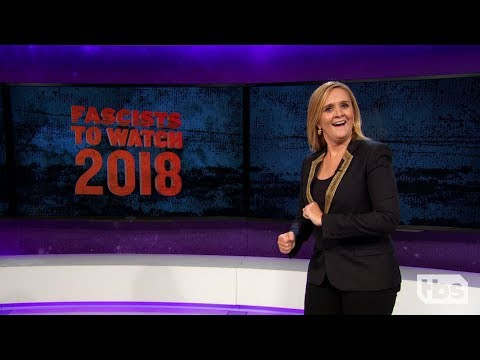 Fascists to Watch 2018   August 15, 2018 Act 1   Full Frontal on TBS
