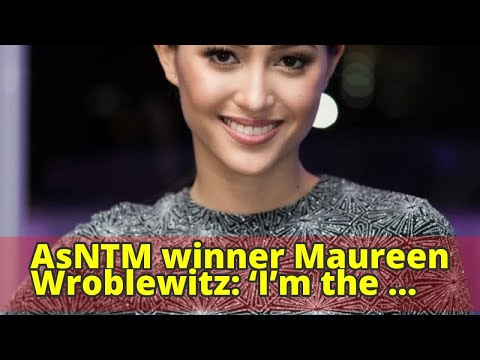 AsNTM winner Maureen Wroblewitz: 'I'm the same, only busier'