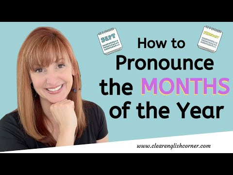 How To Pronounce The Months Of The Year In American English