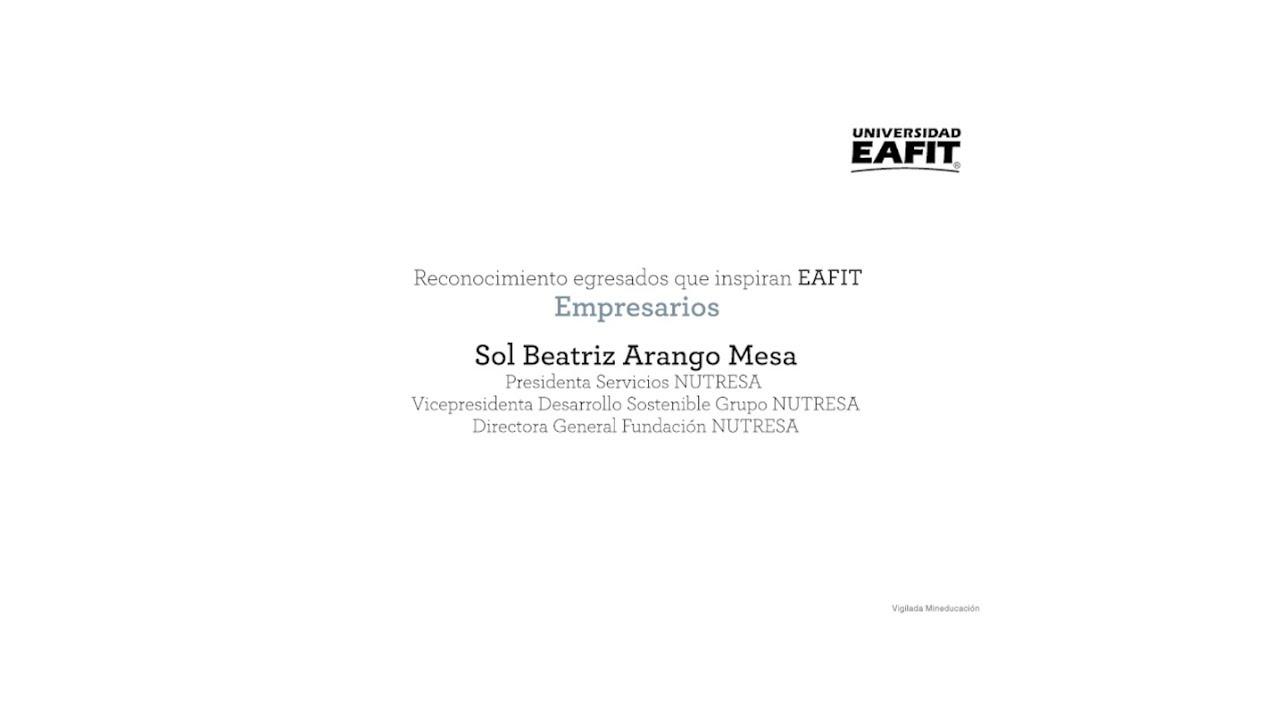 Sol Beatriz Arango Mesa Reconocimiento Egresados Que Inspiran Eafit