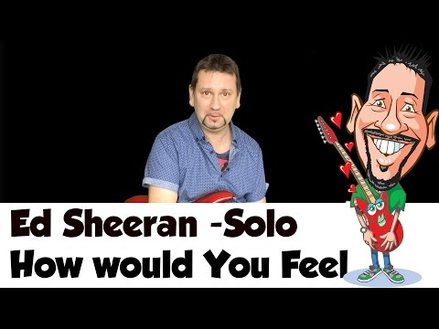 ed-sheeran---how-would-you-feel---guitar-solo-lesson
