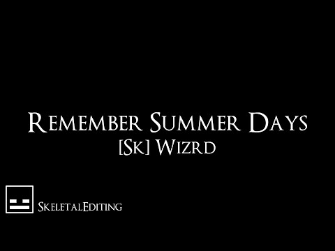 [Sk/Trial] Remember Summer Days | By Wizrd