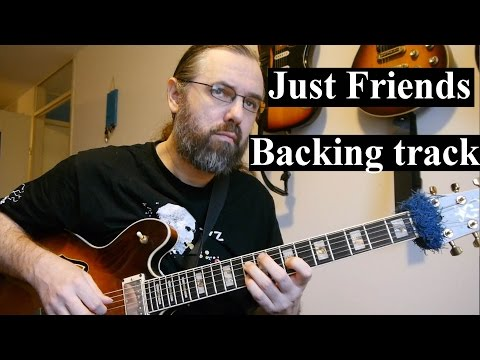 Just Friends - Guess it's a backing track?