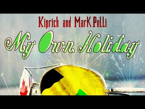 Kiprich Ft. Mark Pelli - My Own Holiday - October 2014 mp3
