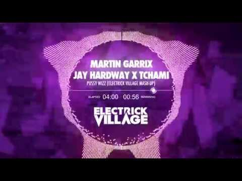 Martin Garrix ft. Jay Hardway X Tchami - Pussy Wizz (Electrick Village Mash-up)