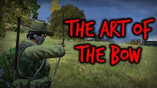 DayZ - The Art of the Bow (Archery Tutorial - Part 1)