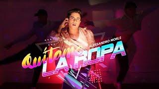 Alessandro Morls - Quítame la ropa ( OFFICIAL VIDEO) YouTube Videos