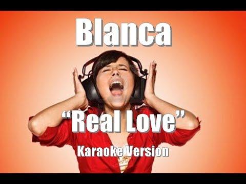 """Blanca """"Real Love"""" Karaoke Version"""