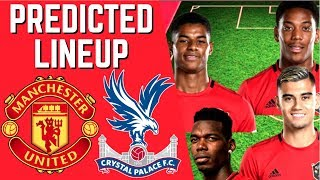 PREDICTED LINEUP - MANCHESTER UNITED VS CRYSTAL PALACE - PREMIER LEAGUE 2019/20!