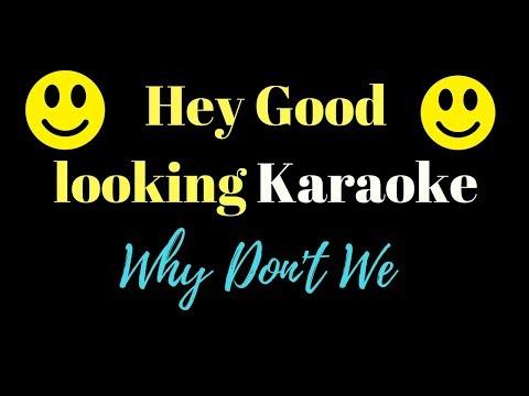 Why Don't We - Hey Good Lookin (Karaoke)