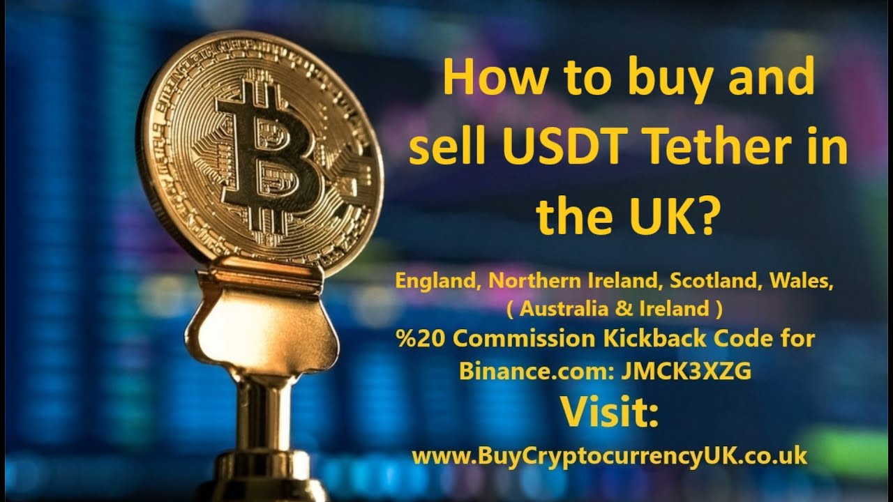 How to buy and sell USDT Tether in the UK?