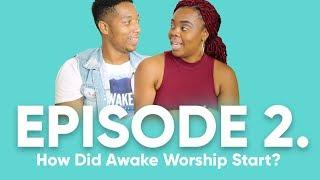 Episode 2 | How Did We Start?