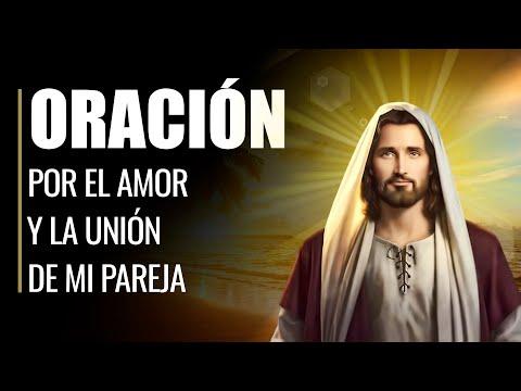 🙏 Oración Efectiva por la UNIÓN y el AMOR de MI PAREJA 🙏