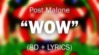 Wow (8D Music) - Post Malone