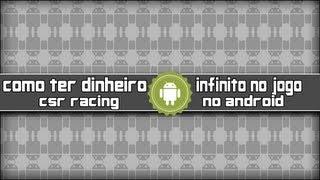 tutorial android como ter dinheiro infinito no jogo csr racing desatualizado