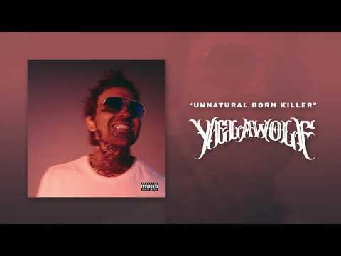 Yelawolf - Unnatural Born Killer [Explicit] Official Audio