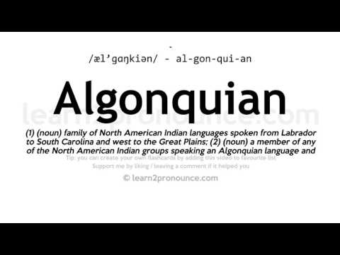 Algonquian pronunciation and definition