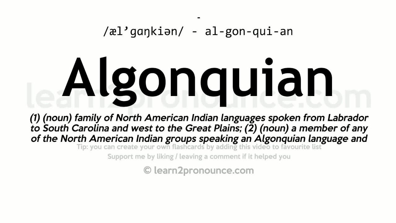 Algonquian pronunciation and definition