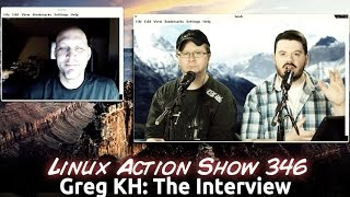 Greg KH: The Interview | Linux Action Show 346