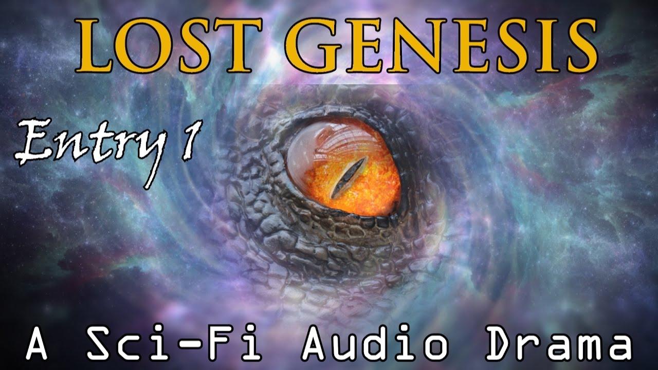 lost genesis entry 1 a sci fi audio drama youtube