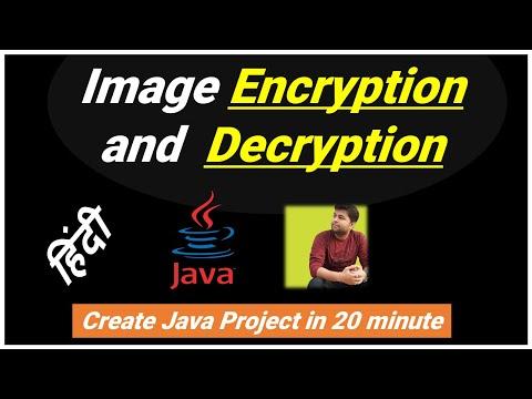 Image Encryption and Decryption using Java in 20 min [HINDI]