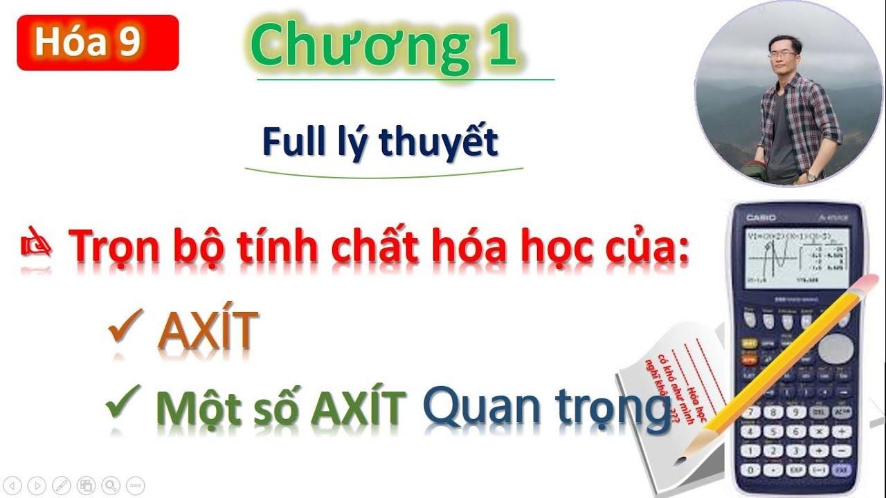 ✔ Hóa9  Học nhanh tính chất hóa học của AXÍT [Full lý thuyết cực hay]
