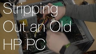 Stripping Out an Old HP PC | IMNC