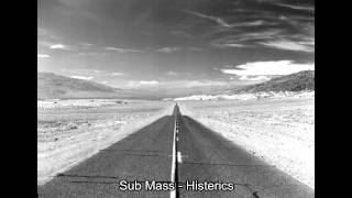 Sub Mass - Histerics (320 kb/s)