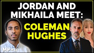 The Mikhaila Peterson Podcast #34 - Coleman Hughes with Jordan and Mikhaila Peterson