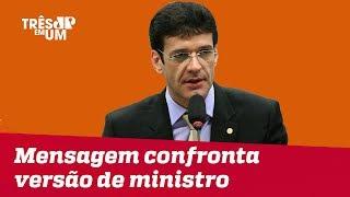 Mensagem confronta versão dada pelo ministro do Turismo sobre esquema em Minas Gerais